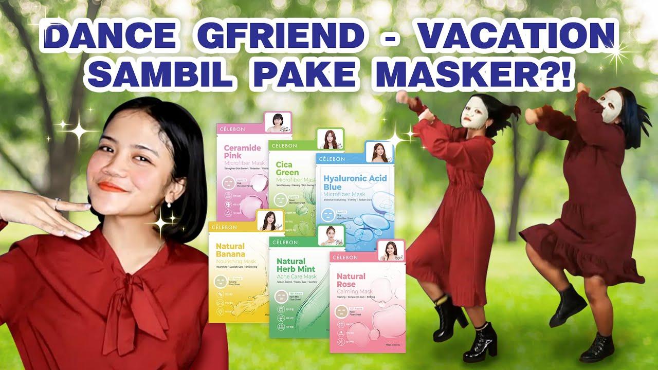 Cover Dance GFriend - Vacation sambil pakai sheet mask?! # ...
