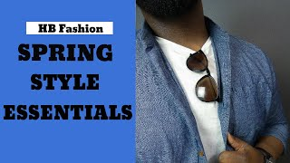 6 MEN'S SPRING STYLE ESSENTIALS | MEN'S FASHION ADVICE | HB Fashion