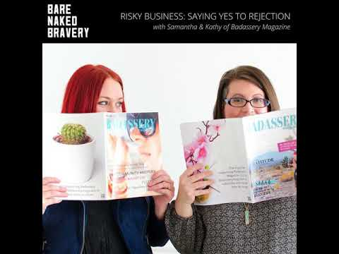 078: Risky Business: Saying Yes to Rejection with the Ladies Behind Badassery Magazine