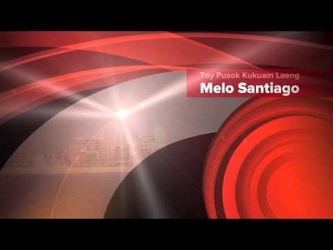 Toy Pusok Kukuam Laeng - Melo Santiago