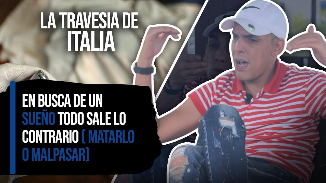 LA TRAVESIA DE ITALIA: EN BUSCA DE UN SUEÑO TODO SALE LO CONTRARIO ( MATARL0 O MALPASAR)
