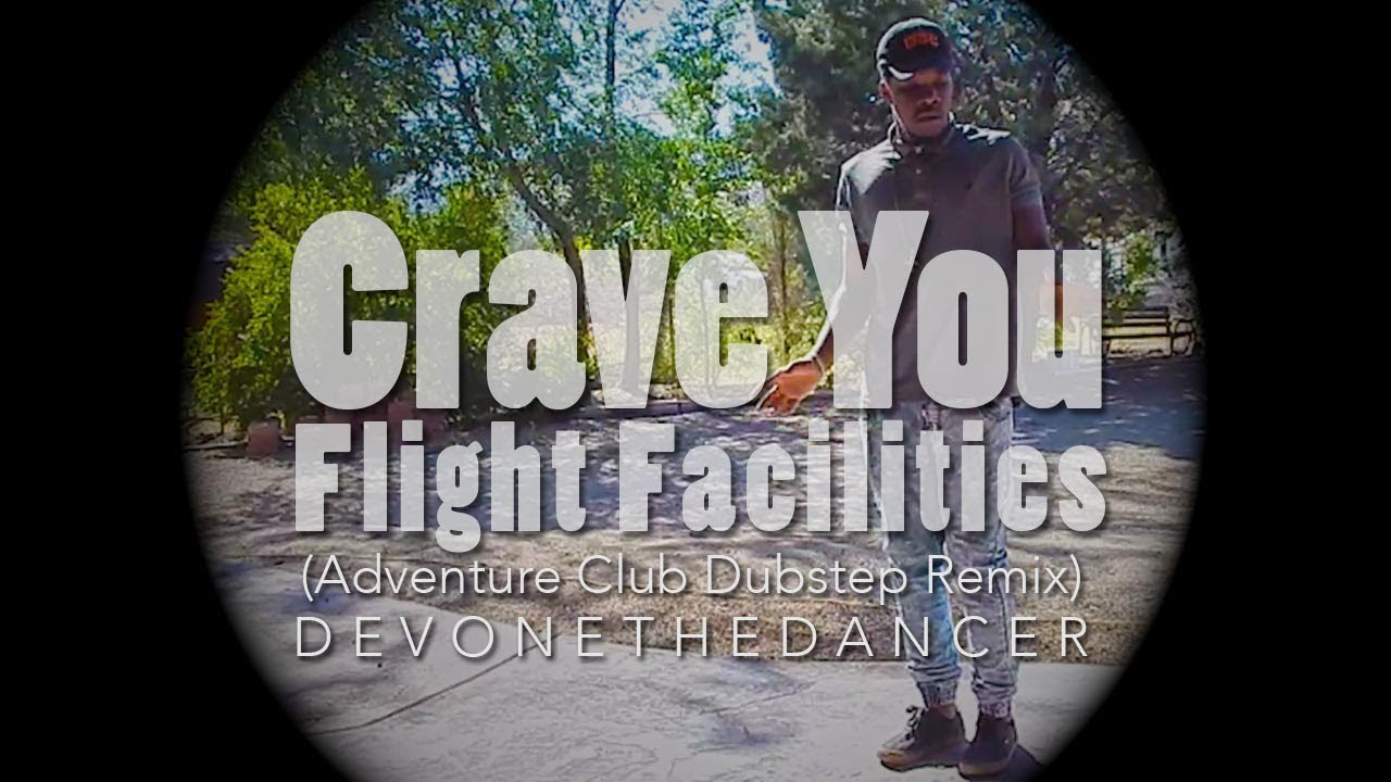 Crave You (Adventure Club Remix) - Flight Facilities | Shazam