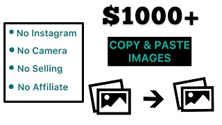 Earn $1,000+ Copy & Pasting Photos | NO SELLING | NO INSTAGRAM (Passive Income)