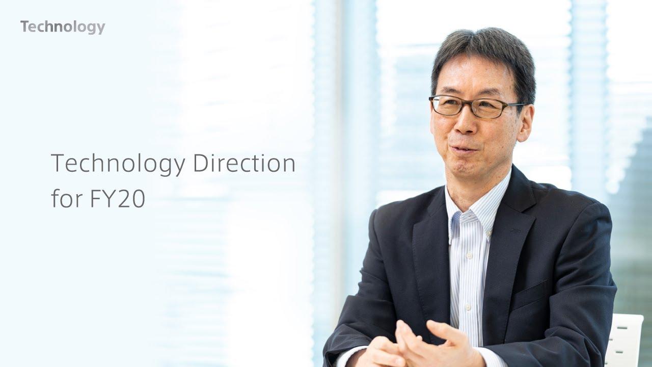 """Technology Direction for FY20"" Toru Katsumoto, Executive Deputy President, Sony Corporation."