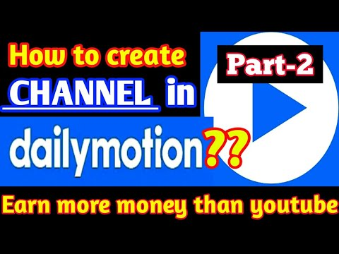 How To Create Channel On Dailymotion 2020? Dailymotion Par Channel Kaise Banaye, Part-2