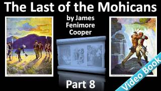 Part 8 - The Last of the Mohicans Audiobook by James Fenimore Cooper (Chs 31-33)