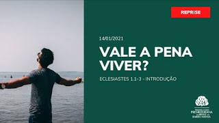 Vale a Pena Viver? - Reprise - 14/01/2021