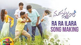 Ra Ra Ilara Song Making   Manasuku Nachindi   Sundeep   Priyadarshi   Manjula  Mango Music