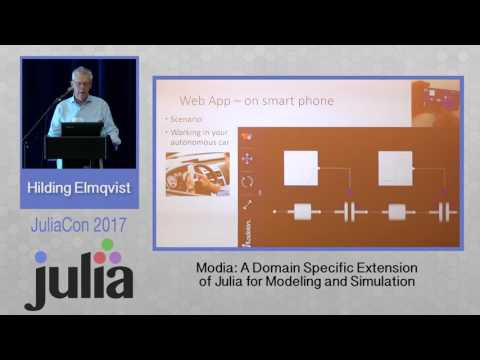 JuliaCon 2017 | Modia - A Domain Specific Extension of Julia ... | Hilding Elmqvist