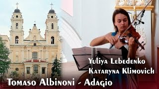 Adagio - Tomaso Albinoni / Adagio in G minor Violin & Organ (best live version) HD 1080p