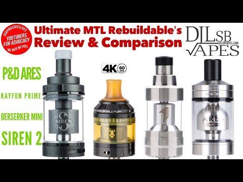 Ultimate MTL RTA's Review - ARES MTL RTA, Kayfun Prime, Berserker mini & Siren 2