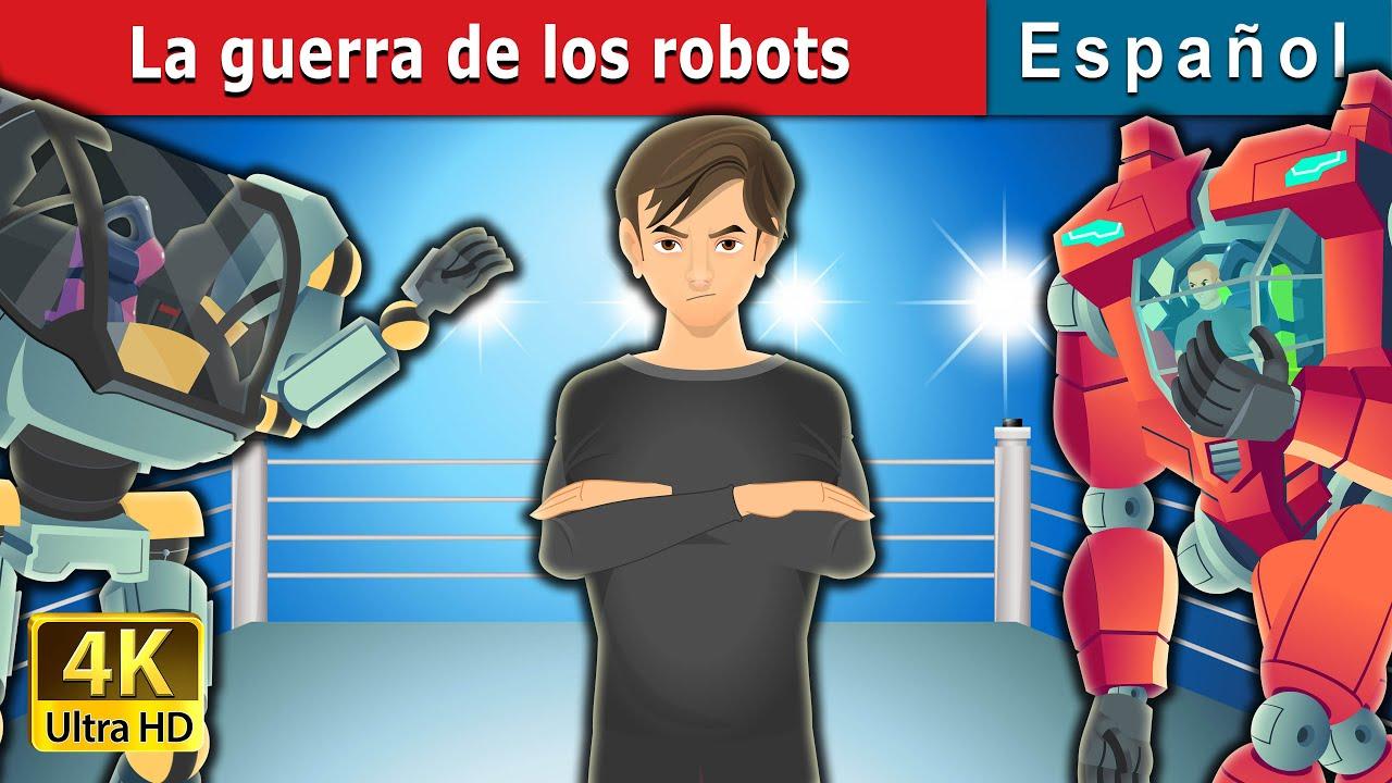 La guerra de los robots |The War of Robots in  Spanish | Spanish Fairy Tales