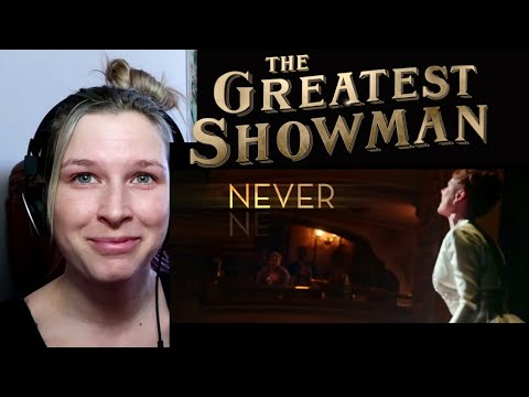 NEVER ENOUGH - THE GREATEST SHOWMAN   REACTION