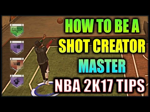 How to MASTER the SHOT CREATOR Archetype- NBA 2K17 TIPS