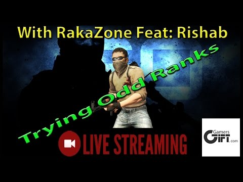 "PC CSGO : With RakaZone Gaming "" Trying Odd Ranks"""