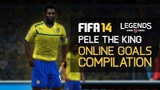 FIFA 14 - ''Pelé The King'' Online Goals Compilation