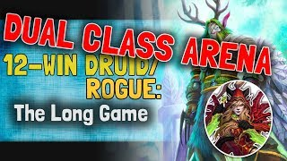 Hearthstone Arena | 12-Win Druid Rogue: The Long Game (Dual Boomsday #3)