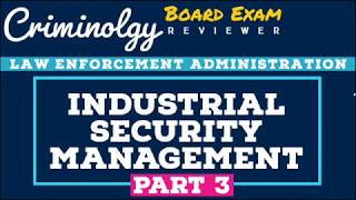 Industrial Security Manangement (Part 3); CRIMINOLOGY BOARD EXAM REVIEWER [Audio Reviewer]