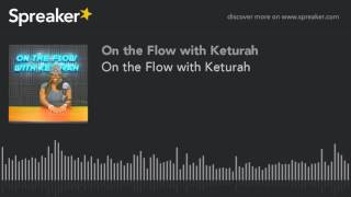 Baixar On the Flow with Keturah (part 2 of 7)