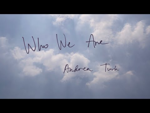 Andrea Turk - Who We Are [Official Lyric Video]