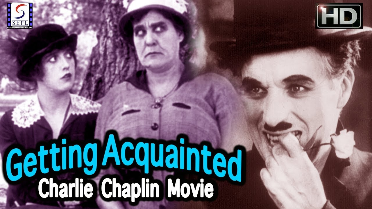Charlie Chaplin | Getting Acquainted - Most Funny Comedy Movie - HD
