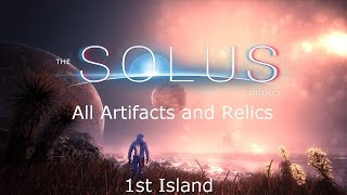 The Solus Project Walkthrough - 1st Island - All Artifacts and Relics [1080p]