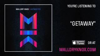 "Mallory Knox ""Getaway"" [AUDIO]"