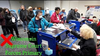 WISCONSIN SUPREME COURT FORCES PRIMARY AMID PANDEMIC, & U.S SUPREME COURT GIVES NO BALLOT EXTENSIONS