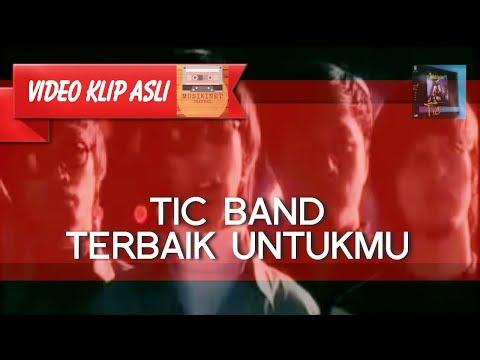 Tic Band - Terbaik Untukmu MUSIKINET
