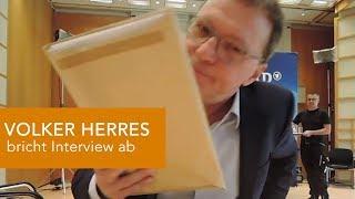 VOLKER HERRES bricht Interview ab