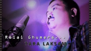 Tara Laksam - Relai Ghumera (Lyric Video) | New Nepali Pop/Rock Song 2017