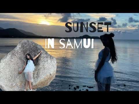 มาดู Sunset in Samui กัน