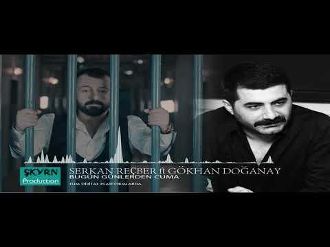 Serkan Reçber ft Gökhan Doğanay Bugün Günlerden Cuma 2020