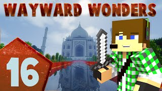 Minecraft Wayward Wonders E16