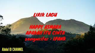 Gambar cover Happy Asmara - Apakah itu Cinta (DJ Selow) Lirik