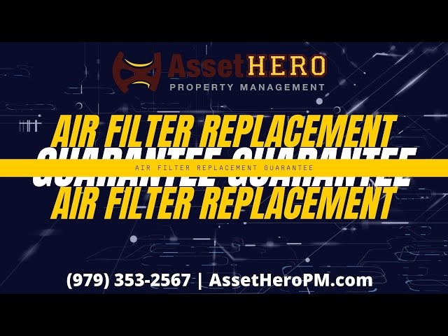 Asset Hero Property Management | Air Filter Replacement Guarantee | Property Management Education