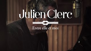 Julien Clerc - Entre elle et moi (Lyrics video)