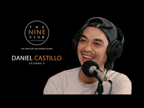 Daniel Castillo | The Nine Club With Chris Roberts - Episode 03