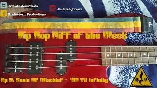 Hip Hop Riff of the Week Ep. 9: Souls Of Mischief - '93 Til Infinity