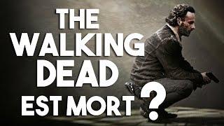 THE WALKING DEAD EST MORT ?