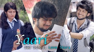 Yaari : Nikk Ft Avneet Kaur | Sad School Love Story | Unknown Boy Varun
