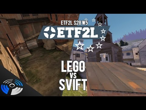 ETF2L S28 W5: LEGO vs. SVIFT - Pro Team Fortress 2