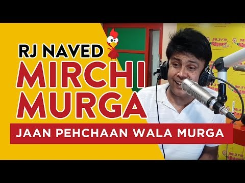 Jaan Pehchaan wala Murga   Mirchi Murga   RJ Naved   Radio Mirchi