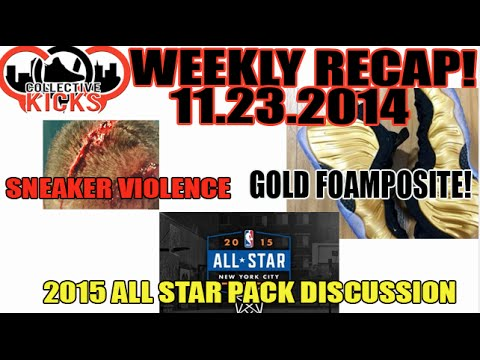 Sneaker Violence, Gold Foamposite! 2015 All Star Pack Thoughts (Collectivekicks Recap 11/23/14)