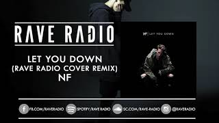 NF - Let You Down (Rave Radio Cover Remix) * FREE DOWNLOAD *