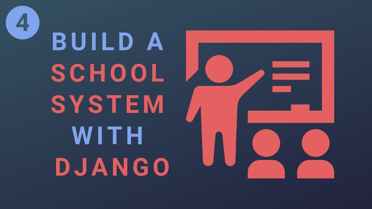 Build a School System with the Django Rest Framework and React - Part 4