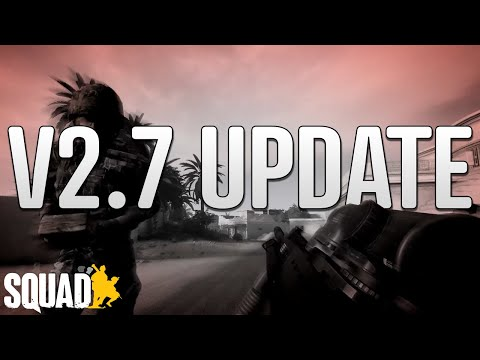 This New Update Has Made Squad A LOT More Hardcore | Squad V2.7 Patch Overview |