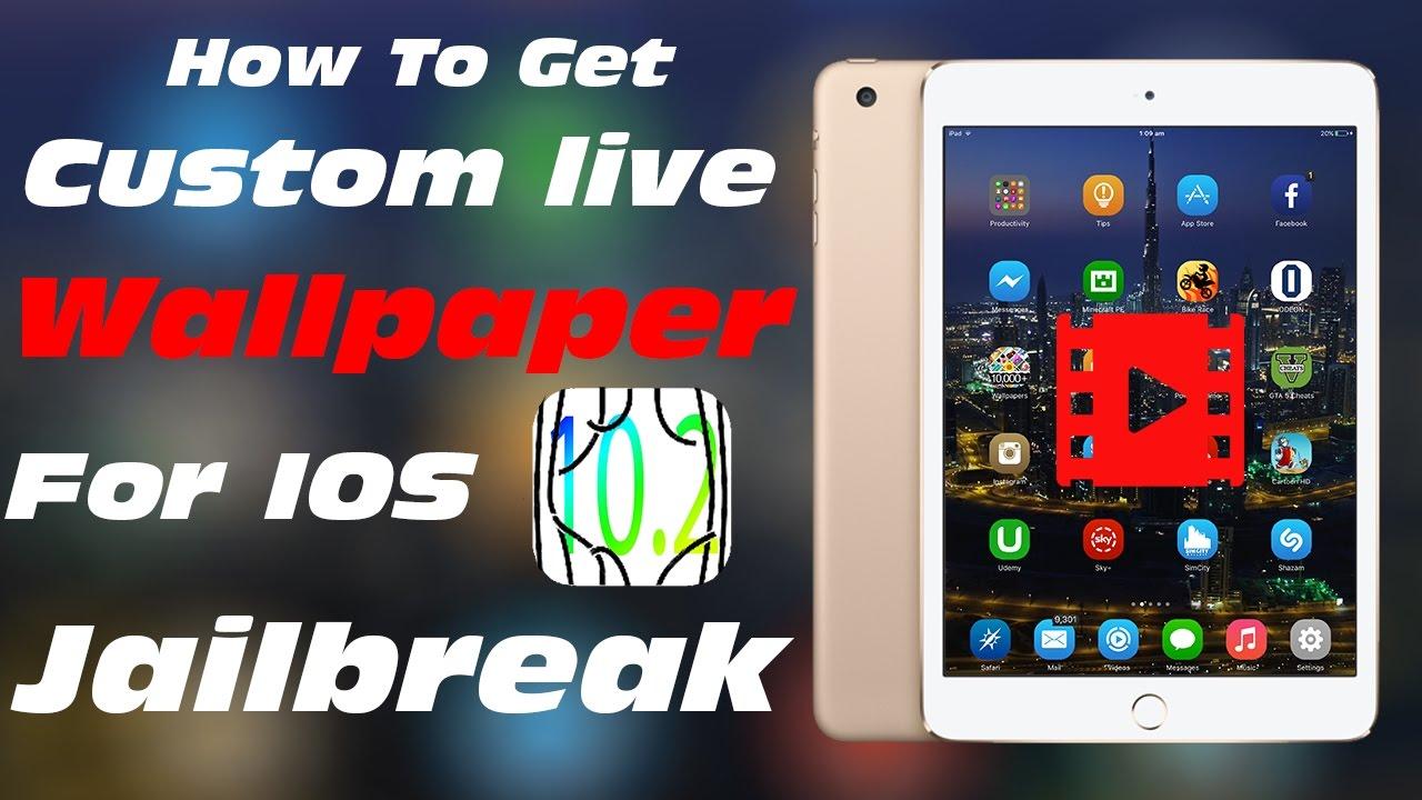 How To Get Custom Live Wallpaper For IOS 10.2 Jailbreak - YouTube