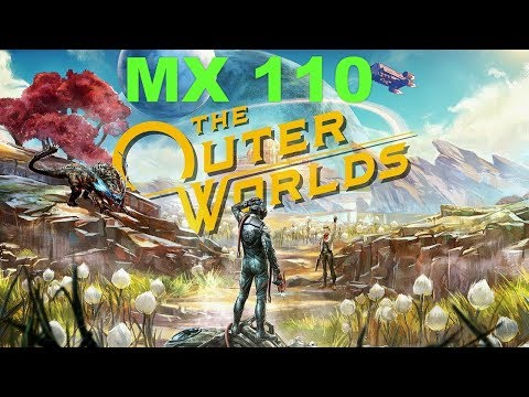 The Outer Worlds MX 110 Gaming Benchmark |