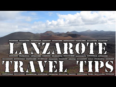 Lanzarote Travel Tips From Seasoned Lanzarote Travellers